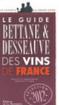 Le Guide Bettane et Desseauve des Vins de France Millésime 2009